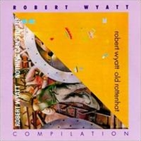 Robert Wyatt - Compilation CD (album) cover
