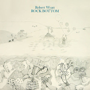 Rock Bottom by WYATT, ROBERT album cover
