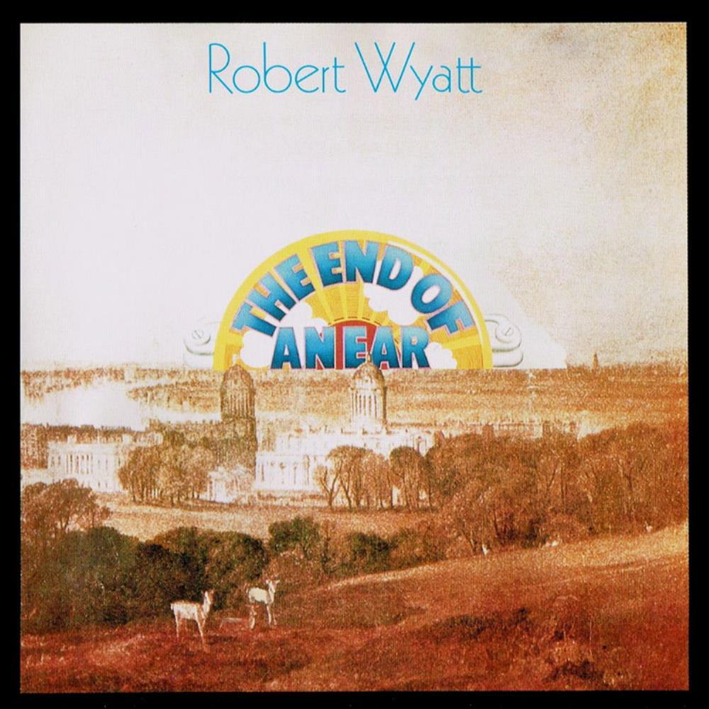 The End Of An Ear by WYATT, ROBERT album cover