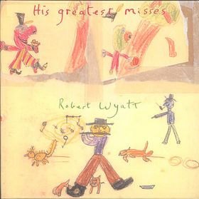 His Greatest Misses by WYATT, ROBERT album cover
