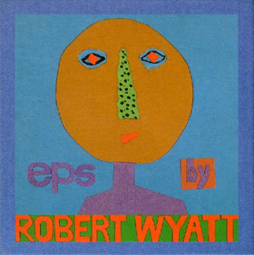 Robert Wyatt - EP's by Robert Wyatt CD (album) cover