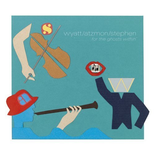 Robert Wyatt - For The Ghosts Within (with Atzmon and & Stephen) CD (album) cover