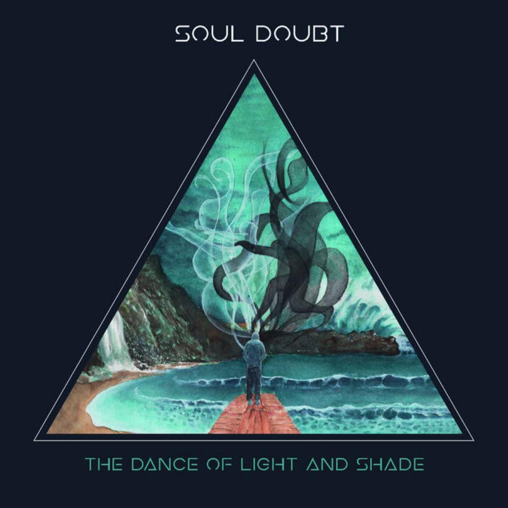 The Dance Of Light And Shade by SOUL DOUBT album cover