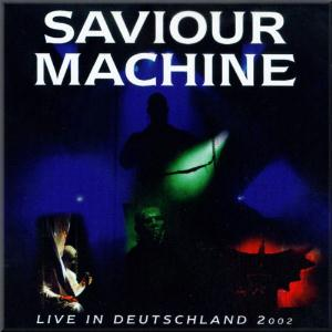 Saviour Machine Live in Deutschland 2002 album cover