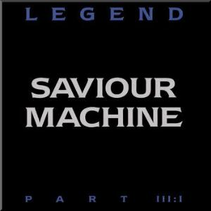 Saviour Machine - Legend Part III:I CD (album) cover