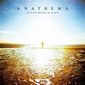 We're Here Because We're Here by ANATHEMA album cover