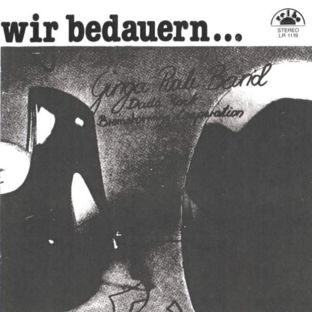 Wir Bedauern... by GINGA RALE BAND album cover