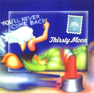 Thirsty Moon - You'll Never Come Back CD (album) cover