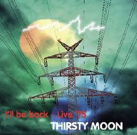 Thirsty Moon I'll be back - Live '75 album cover