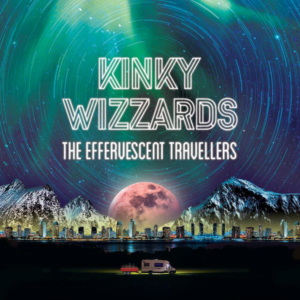 The Effervescent Travellers by KINKY WIZZARDS album cover
