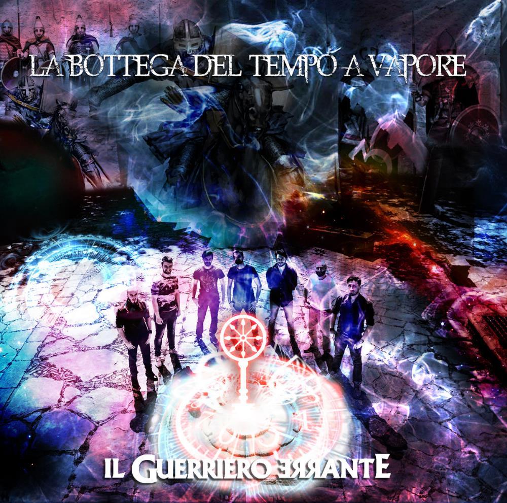 Il Guerriero Errante by BOTTEGA DEL TEMPO A VAPORE, LA album cover