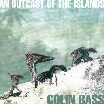 Colin Bass An Outcast Of The Islands album cover