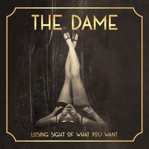 Losing Sight Of What You Want by DAME, THE album cover