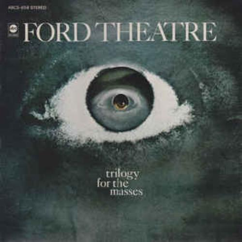 Trilogy for the Masses  by FORD THEATRE album cover