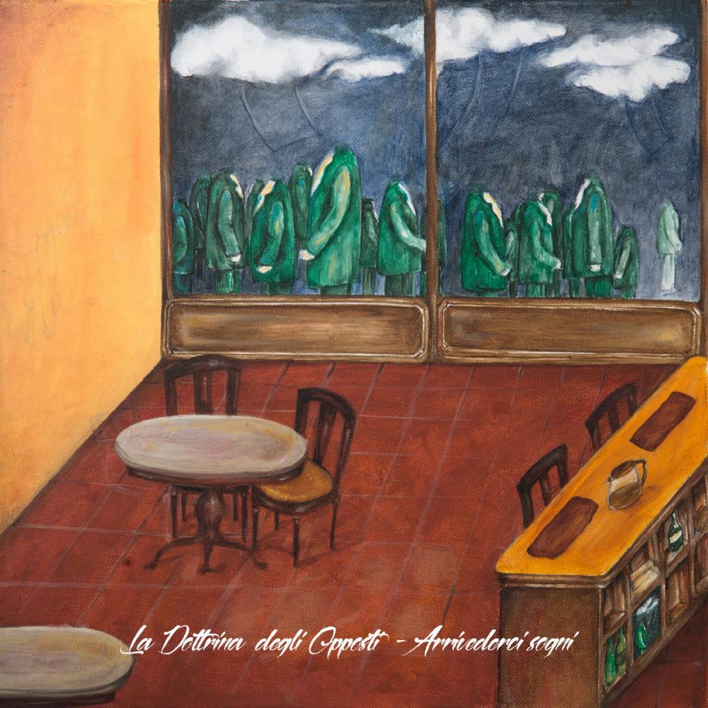 Arrivederci Sogni by DOTTRINA DEGLI OPPOSTI, LA album cover