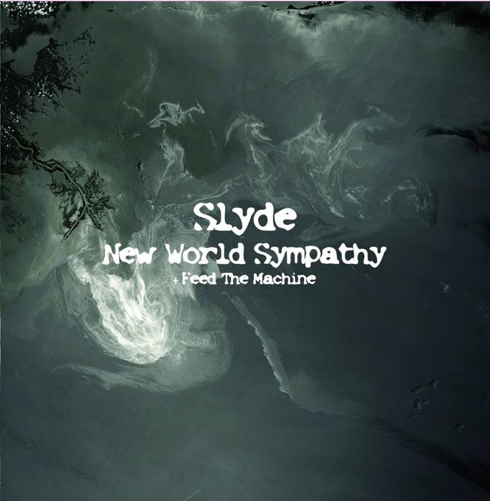New World Sympathy & Feed the Machine by SLYDE, THE album cover