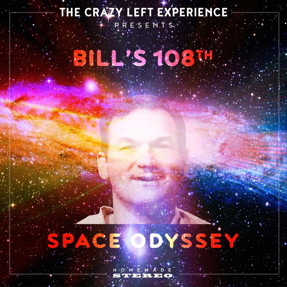 The Crazy Left Experience Bill's 108th Space Odyssey album cover