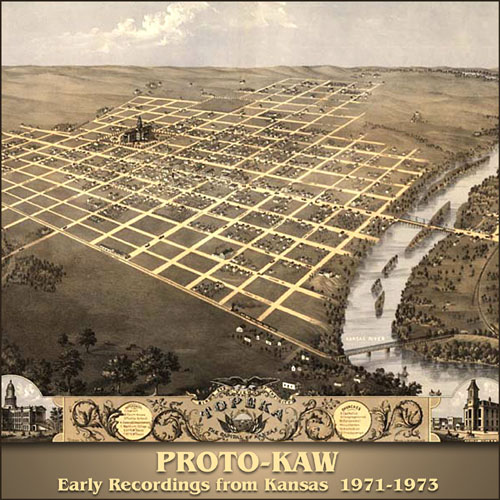 Early Recordings from Kansas 1971-1973 by PROTO-KAW album cover