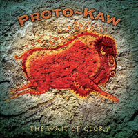 Proto-Kaw - The Wait Of Glory CD (album) cover