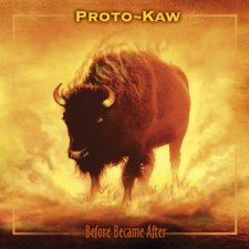 Proto-Kaw - Before Became After CD (album) cover