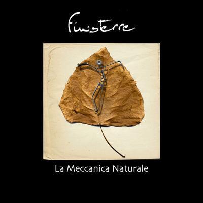 La Meccanica Naturale by FINISTERRE album cover