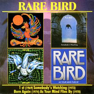Rare Bird 1st/Somebody's Watching/Born Again/As Your Mind Flies By album cover