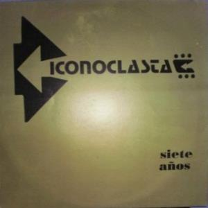 Iconoclasta - Siete A�os CD (album) cover