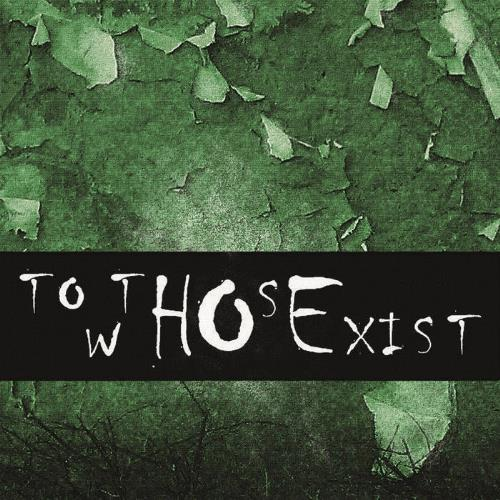 ToThoseWhoExist EP by TO THOSE WHO EXIST album cover