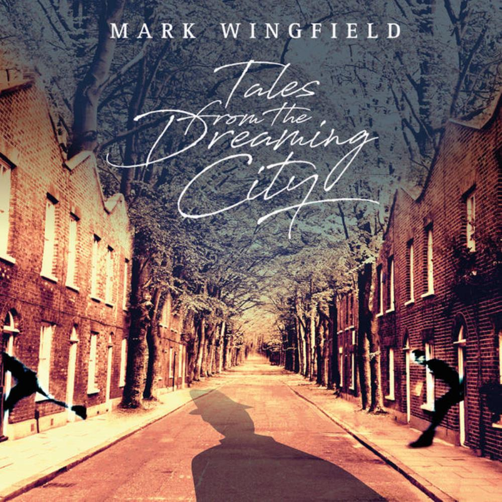 Tales From The Dreaming City by WINGFIELD, MARK album cover