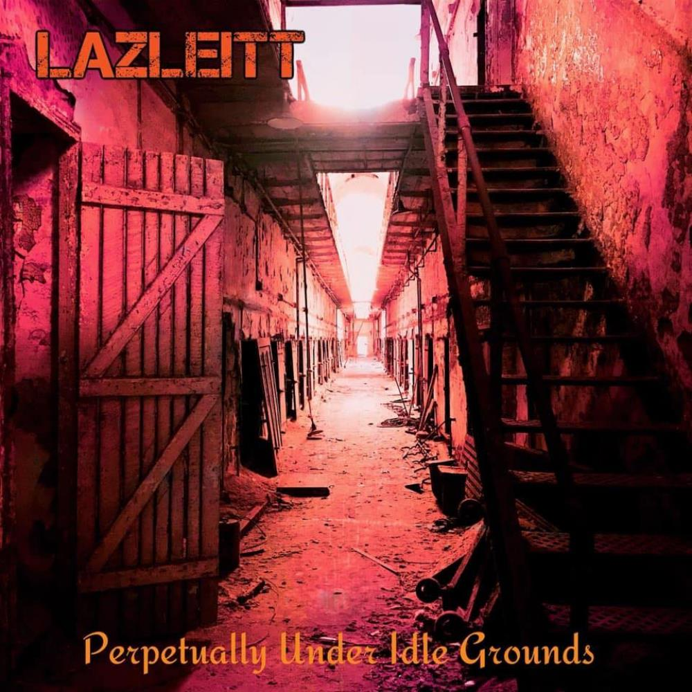 Perpetually Under Idle Grounds by LAZLEITT album cover