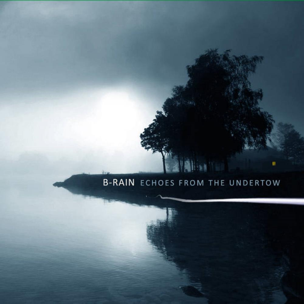 B-Rain - Echoes From The Undertow CD (album) cover