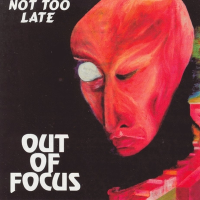 Out Of Focus - Not Too Late CD (album) cover