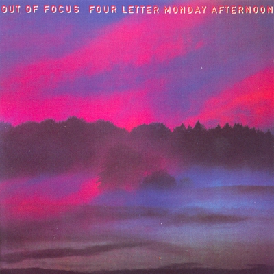 Out Of Focus - Four Letter Monday Afternoon CD (album) cover