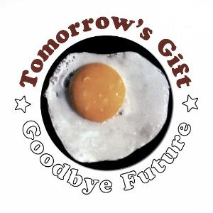 Tomorrow's Gift - Goodbye Future CD (album) cover