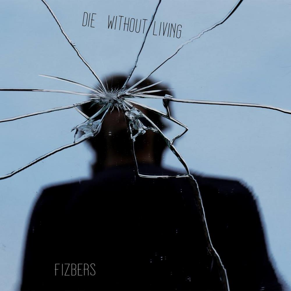 Fizbers Die Without Living album cover