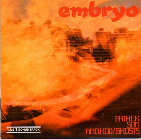 Embryo - Father, Son And Holy Ghosts CD (album) cover