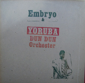 Embryo - Embryo & Yoruba Dun Dun Orchestra  CD (album) cover
