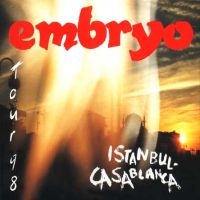 Embryo Istanbul-Casablanca - Tour 98 album cover