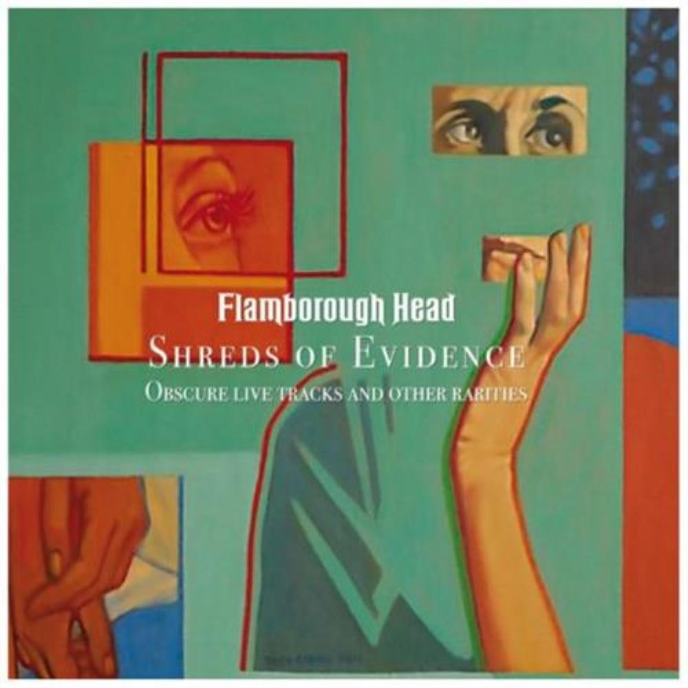 Shreds of Evidence - Obscure Live Tracks and Other Rarities by FLAMBOROUGH HEAD album cover