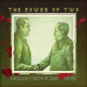 Karmakanic Karmakanic & The Agents of Mercy - The Power of Two album cover