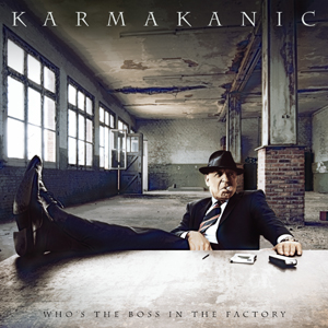 Karmakanic - Who's The Boss In The Factory? CD (album) cover