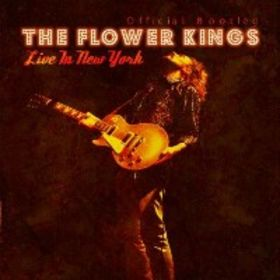 The Flower Kings - Live In New York - Official Bootleg CD (album) cover