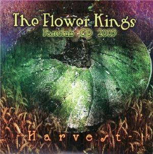 The Flower Kings Harvest     Fanclub CD 2005 album cover
