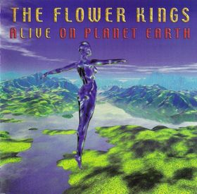 Alive On Planet Earth by FLOWER KINGS, THE album cover