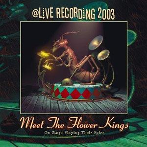The Flower Kings Meet The Flower Kings - Live Recording 2003 album cover