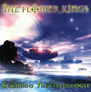 The Flower Kings - Scanning The Greenhouse CD (album) cover