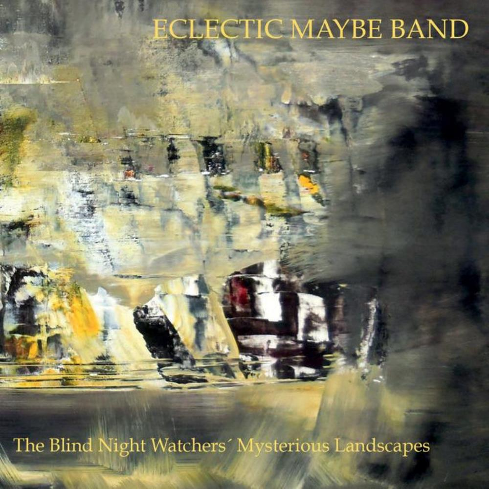 Eclectic Maybe Band - The Blind Night Watchers' Mysterious Landscapes CD (album) cover