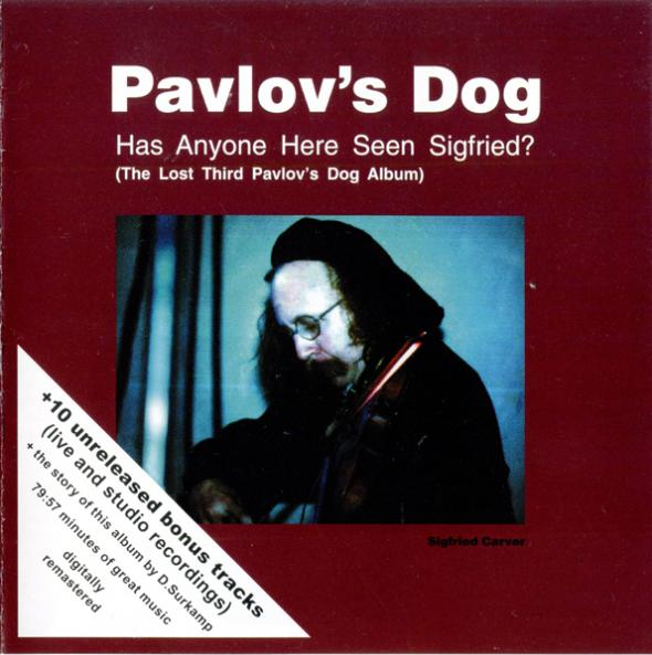 Pavlovs Dog Has Anyone Here Seen Sigfried? album cover