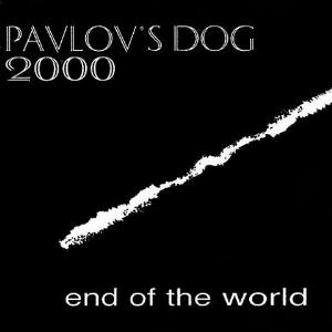 End Of The World by PAVLOV'S DOG album cover