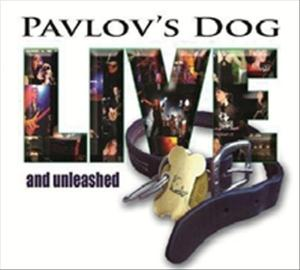 Pavlov's Dog - Live and Unleashed CD (album) cover